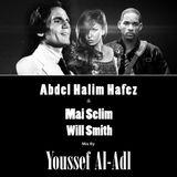 Will Smith, Abdel Halim Hafez, Mai selim (Mix By Youssef Al-Adl)