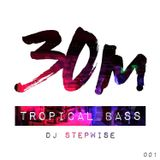001: Tropical Bass (DJ Stepwise)