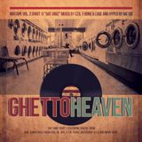 """GHETTO HEAVEN Mixtape Vol. 2 (Part 1) """"DAT JAMZ"""" mixed by CZA, T-BONE & LUQE and hyped by MC SID"""