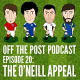 Ep.20 The O'Neill Appeal