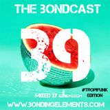 The Bondcast EP039 Mixed By LeMoch #TropiFunk Edition