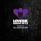 Love Inc Radio EP012 presented by The Shapeshifters