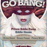 Prince Eddie P., Go BANG! January 2016