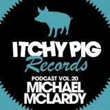 Itchy Pig Presents... Vol 20 - Michael McLardy