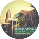 christian rythmique – way to move (excellent music waves podcast 005)