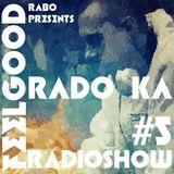 Rado Ka - Rabo FeeL GooD Radioshow#5 Guestmix