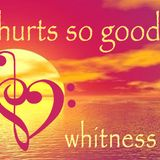 Whitness - Hurts So Good (Feb 2011)