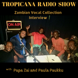 Tropicana Radio Show-Zambian Vocal Collection Interview-09.08.2017