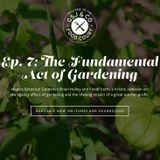 EPISODE 7: KRISTIE JAMESON AND BRIAN HOLLEY ON THE FUNDAMENTAL ACT OF GARDENING