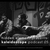 Hidden Element - Kaleidoscope Podcast 05 w/ Against, Detail & Stinger