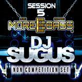 DJ SUGUS - MOREBASS SESSION 5