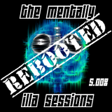 The Mentally iLLA Sessions - Rebooted S.008