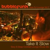 Asia DJ Lounge Vol. 2 - Take It Slow - Sexy Deep Beach Cocktail Lounge Chill House Music DJ Mix
