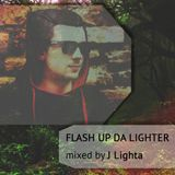 J Lighta - Flash Up Da Lighter