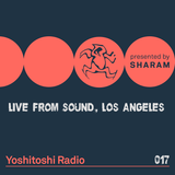 Sharam - Yoshitoshi Radio 017 (Stranger Beats, Live at Sound, LA) - 25-Nov-2017