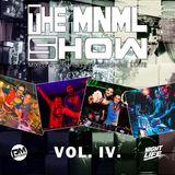The MNML Show vol. 4.