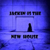 Jackin' is The New House by Lady Melody Oct.2015