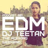 DJ TEETAN - The Rocking Weekend (EDM PODCAST №1)