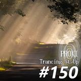 Proxi - Trancing It Up 150