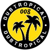 Dubtropical 008 - Part 2
