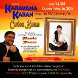 Programa Karavana Karan 16/03/2017 - Carlos Karan e Paulo Resec