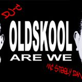 OLDSKOOL ARE WE - DJ-C n MC STEELY DAN