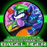 FURRY RAVE CREW PODCAST EPISODE 019: BAGEL TIGER