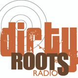 Dirty Roots Radio Podcast: Episode 7