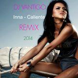 Inna - Caliente (DJ VANTIGO REMIX )