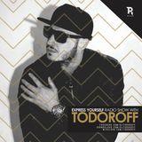 Todoroff- Express Yourself Radio Show #601