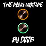 The PLUG Mixtape - DJJB