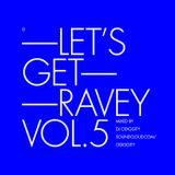Odiggity - Let's Get Ravey Vol. 5