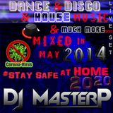 DJ MasterP Mixed in MAY 2014 Stay safe at home 2020 (DISCO HOUSE)