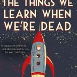 Charlie Laidlaw Interview - Author of 'The Things We Learn When We're Dead' - 19/4/17