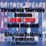 Britney Spears - Throwback Thursdays Remixes (2016-2017) Megamix [Full Audio]