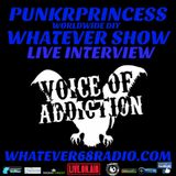 PunkrPrincess Whatever Show live with Voice Of Addiction 6/19/18 whatever68.com