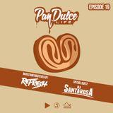 """""""The Pan Dulce Life"""" With DJ Refresh - Episode 19 Feat. DJ Santarosa"""