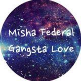 Misha Federal - Gangsta Love