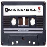 That 90's Life Vol 2: R&B Classics