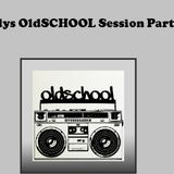 Old School Session Part 1