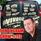 Tom Ingram Show #112