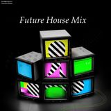 Future House Mix - Episode #2