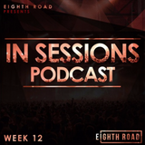 Week 12 Eighth Road IN Session Podcast - YOUNG HOVE