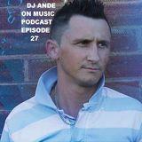 DJ ANDE ON MUSIC PODCAST EPISODE 027# 09.05.14
