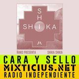 Radio Mixticius - Cara y Sello #4 - Shika Shika