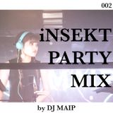 iNSEKT PARTY MIX 002 mixed by DJ MAIP