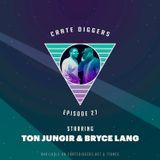 Crate Diggers - 27 - Ton Jungir x Bryce Lang