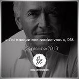 Bon Entendeur : J'ai manqué mon rendez-vous, DSK, September 2013