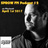 SPROW FM Podcast #2 April 1st 2017
