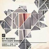 Kit Records w/ Shape Worship - 4th October 2015